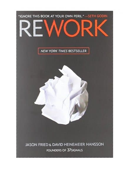 Rework by Jason Fried & David Heinemeier Hansson