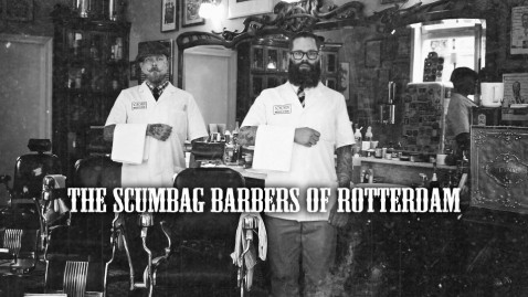 The Scumbag Barbers Of Rotterdam
